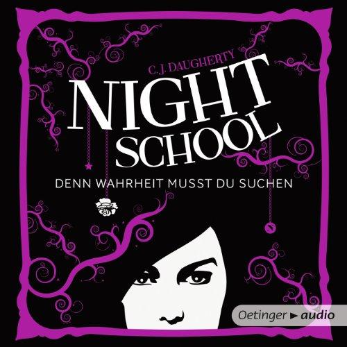 Denn Wahrheit musst du suchen     Night School 3              Autor:                                                                                                                                 C. J. Daugherty                               Sprecher:                                                                                                                                 Luise Helm                      Spieldauer: 10 Std. und 40 Min.     533 Bewertungen     Gesamt 4,6