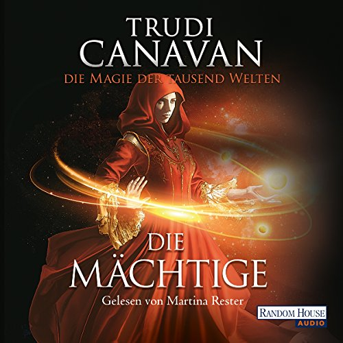 Die Mächtige     Die Magie der tausend Welten 3              By:                                                                                                                                 Trudi Canavan                               Narrated by:                                                                                                                                 Martina Rester-Gellhaus                      Length: 22 hrs and 14 mins     Not rated yet     Overall 0.0