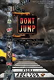Don't Jump: Sex, Drugs, Rock 'N Roll... And My Fucking Mother