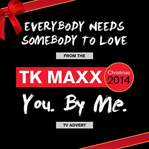 Everybody Needs Somebody To Love (From The  TK Maxx Christmas You. By Me.  TV Advert)