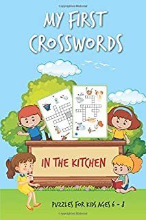 My First Crosswords: PUZZLES FOR KIDS AGES 6 - 8 (In the...)