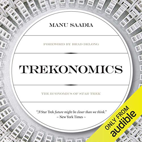 Trekonomics Audiobook By Manu Saadia cover art