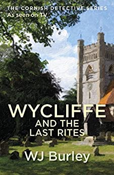 Wycliffe And The Last Rites by [W.J. Burley]