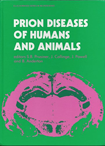 Prion Diseases of Humans and Animals (Ellis Horwood Books in the Biological Sciences)