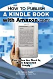 How to Publish a Kindle Book with Amazon.com: Everything You Need to Know Explained Simply (English Edition)