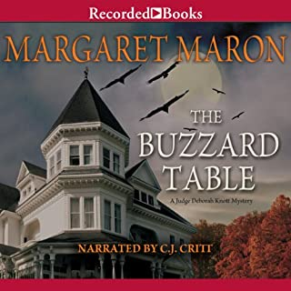 The Buzzard Table                   By:                                                                                                                                 Margaret Maron                               Narrated by:                                                                                                                                 C. J. Critt                      Length: 8 hrs and 52 mins     180 ratings     Overall 4.2