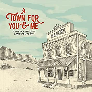A Town for You & Me