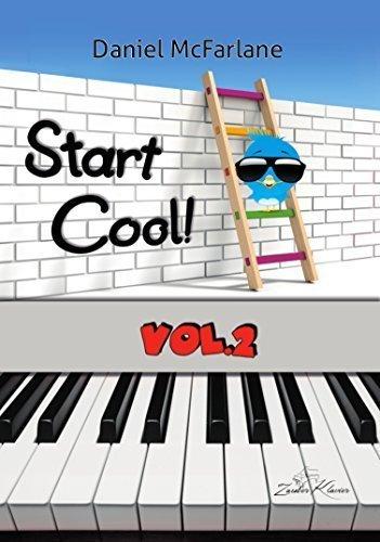 Start Cool! Vol.2 - 16 leichte Klavierstücke für Kinder und Erwachsene / progressiv geordnet / pädagogisch durchdacht / motivierende & klangvolle Stücke / ergänzt Klavierschule - kostenloser mp3-Download aller Kompositionen