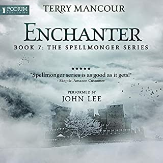 Enchanter     Spellmonger, Book 7              Written by:                                                                                                                                 Terry Mancour                               Narrated by:                                                                                                                                 John Lee                      Length: 24 hrs and 27 mins     83 ratings     Overall 4.9