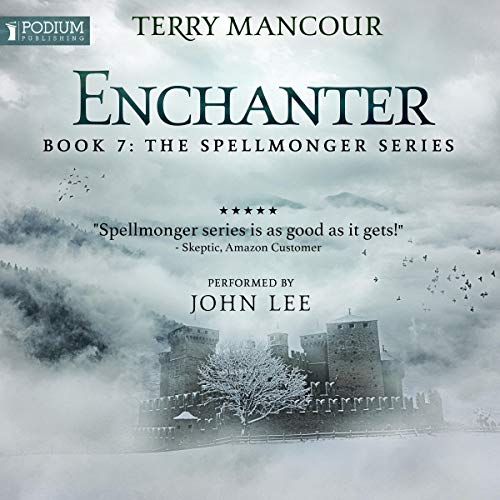 Enchanter     Spellmonger, Book 7              Written by:                                                                                                                                 Terry Mancour                               Narrated by:                                                                                                                                 John Lee                      Length: 24 hrs and 27 mins     80 ratings     Overall 4.9