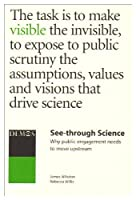 See-through Science: Why Public Engagement Needs to Move Upstream