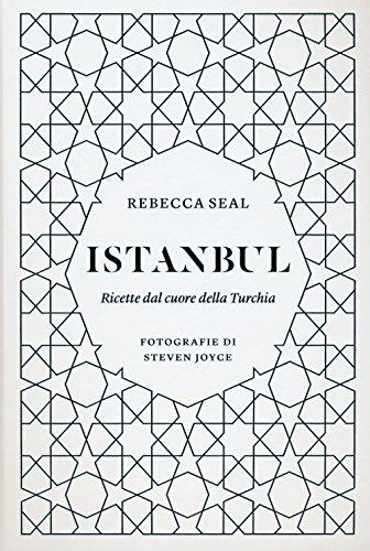 Istanbul. Ricette dal cuore della Turchia