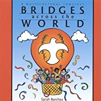 Bridges Across World: Multicultural Songfest by Sarah Barchas (2013-05-03)