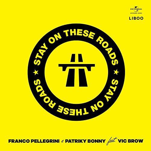 Franco Pellegrini & Patriky Bonny feat. Vic Brow