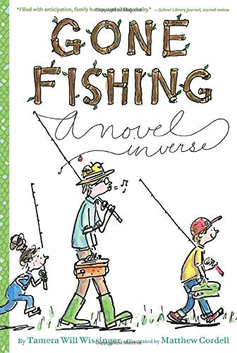 Compare Textbook Prices for Gone Fishing: A novel in verse Illustrated Edition ISBN 9780544439313 by Wissinger, Tamera Will,Cordell, Matthew