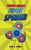 Winner Winner Fidget Spinner (Panic in Pleasantville Book 2)