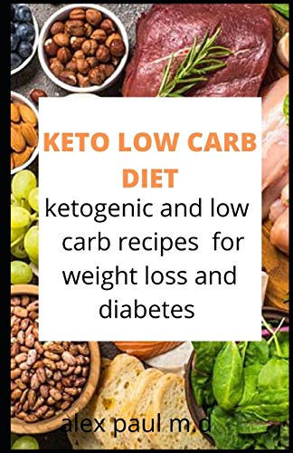 KETO LOW CARB DIET: 125 Easy Ketogenic Low carb Recipes | Lose Weight, Lower Cholesterol & Reverse Diabetes | 7-Day Keto Meal Plan