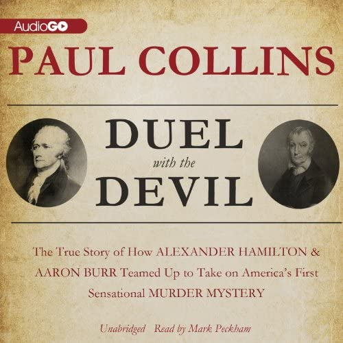 Duel with the Devil The True Story of How Alexander Hamilton and Aaron Burr Teamed Up to Take product image