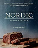 Nordic Food Recipes: Fit for a Lothbrok Viking Family Feast...