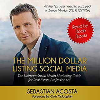 The Million Dollar Listing Social Media     The Ultimate Social Media Marketing Guide for Real Estate Professionals!              By:                                                                                                                                 Sebastian Acosta                               Narrated by:                                                                                                                                 Bode Brooks                      Length: 5 hrs and 22 mins     18 ratings     Overall 3.7