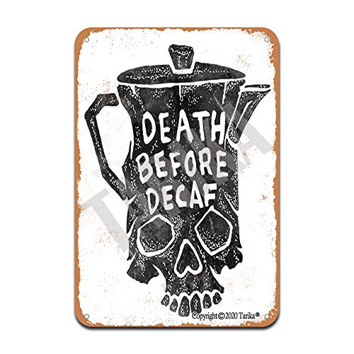 Death Before Decaf 20X30 cm Iron Retro Look Decoration Poster Sign for Home Kitchen Bathroom Farm Garden Garage Inspirational Quotes Wall Decor