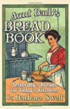 Aunt Barb's Bread Book: Yesterday's Breads for Today's Kitchens