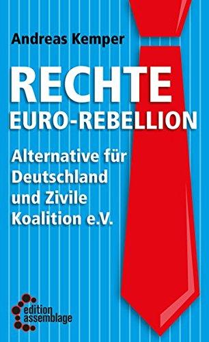 Rechte Euro-Rebellion: Alternative für Deutschland und Zivile Koalition e.V. (Reihe Antifaschistische Politik (RAP))