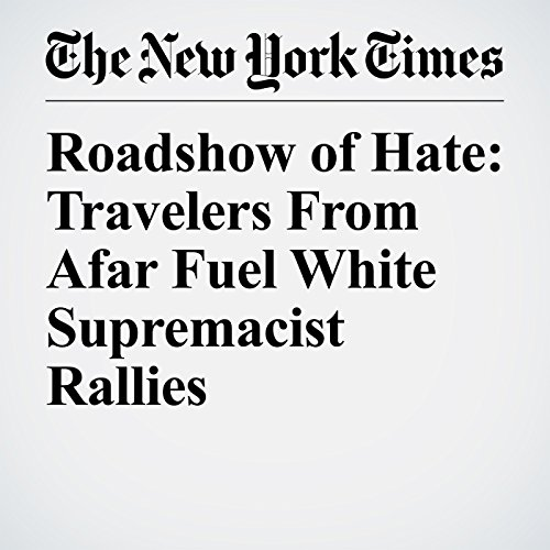 Roadshow of Hate: Travelers From Afar Fuel White Supremacist Rallies copertina