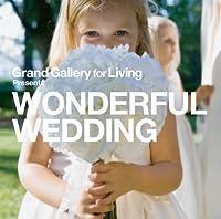 Grand Gallery for Living presents WONDERFUL WEDDING