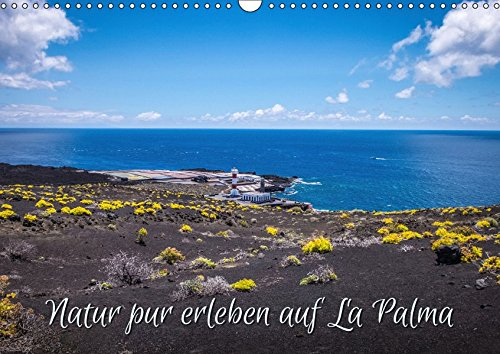 "Natur pur erleben auf La Palma (Wandkalender 2019 DIN A3 quer): Impressionen von \""La Isla Bonita\"" (Monatskalender, 14 Seiten ) (CALVENDO Orte)"