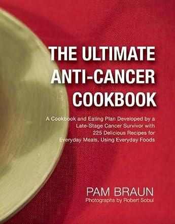 The Ultimate Anti-Cancer Cookbook