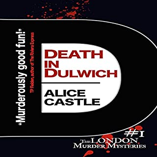 Death in Dulwich      The London Murder Mysteries, Volume 1              By:                                                                                                                                 Alice Castle                               Narrated by:                                                                                                                                 Alex Lee                      Length: 7 hrs and 42 mins     22 ratings     Overall 4.2