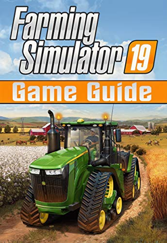 Farming Simulator 19: Game Guide (English Edition)