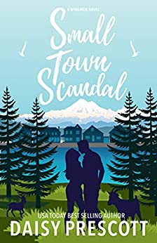 Small Town Scandal: A Second Chance Small Town Romance (Wingmen Book 5) by [Daisy Prescott]