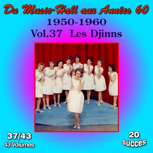 Du Music-Hall aux Années 60 (1950-1960): Les Djinns, Vol. 37/43