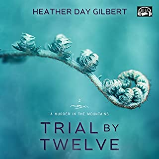 Trial by Twelve     A Murder in the Mountains, Book 2              By:                                                                                                                                 Heather Day Gilbert                               Narrated by:                                                                                                                                 Becky Doughty                      Length: 6 hrs and 12 mins     15 ratings     Overall 4.5