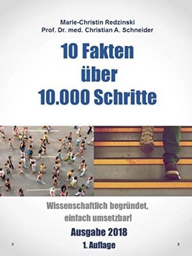 10 Fakten über 10.000 Schritte: Wissenschaftlich begründet, einfach umsetzbar!