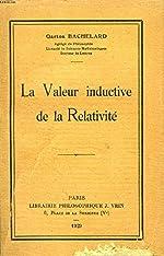 LA VALEUR INDUCTIVE DE LA RELATIVITE de BACHELARD GASTON