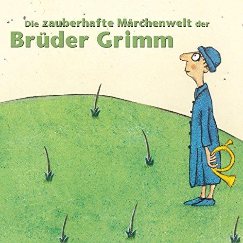 Die zauberhafte Märchenwelt der Brüder Grimm 14 Titelbild