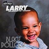 BLACK POLLOCK (Larry Klosowski)