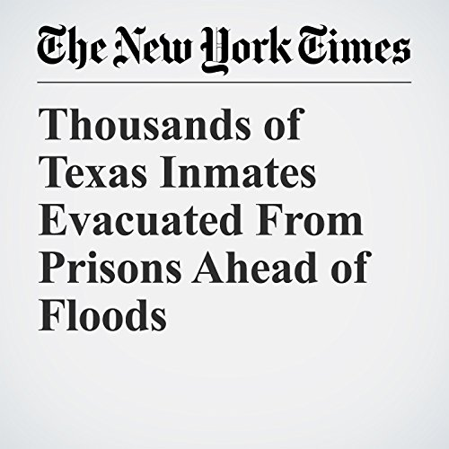 Thousands of Texas Inmates Evacuated From Prisons Ahead of Floods copertina