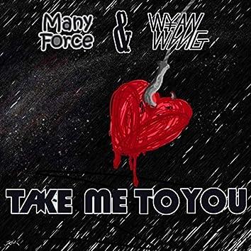 Take Me to You