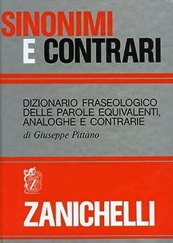 Hardcover Sinonimi e contrari: Dizionario fraseologico delle parole equivalenti, analoghe e contrarie (Italian Edition) Book