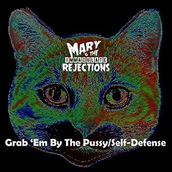 Grab 'Em by the Pussy / Self-Defense