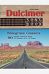 Dulcimer Songbook: Bluegrass Classics Paperback