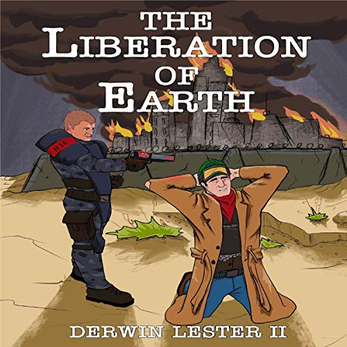The Liberation of Earth Audiobook By Derwin Lester II cover art