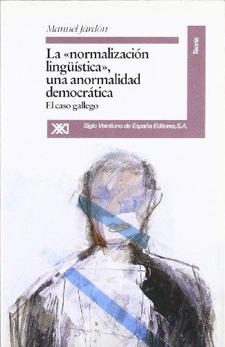 """La """"normalización lingüística"""", una anormalidad democrática: El caso gallego (Teoría)"""