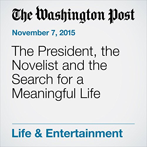The President, the Novelist and the Search for a Meaningful Life cover art