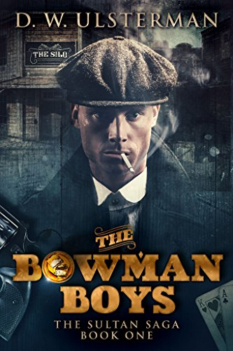 The Bowman Boys (The Sultan Saga Book 1) by [D.W. Ulsterman]