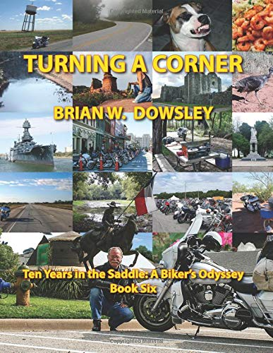 Turning a Corner (Ten Years in the Saddle: A Biker's Odyssey, Band 6)